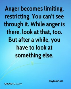 Anger becomes limiting, 