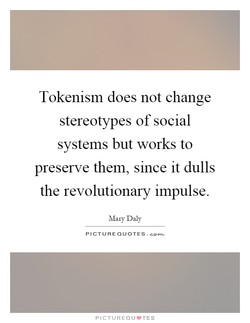 Tokenism does not change 