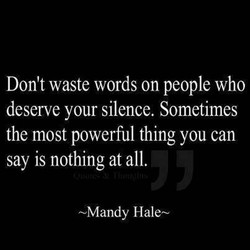 Don't waste words on people who 