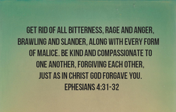 GET RID OF ALL BITTERNESS, RAGE AND ANGER, 