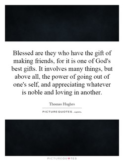 Blessed are they who have the gift of 