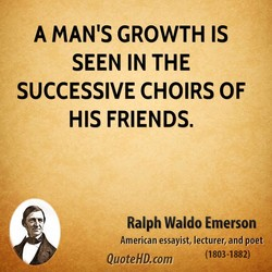 A MAN'S GROWTH IS 