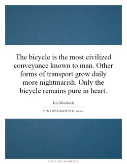 The bicycle is the most civilized 