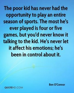 The poor kid has never had the 