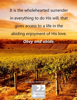 It is the wholehearted surrender 