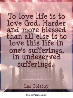 To love life is to