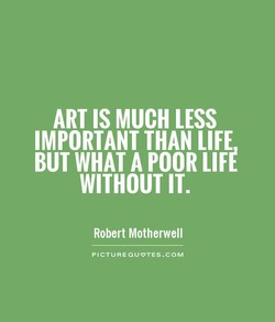 ART IS MUCH LESS 