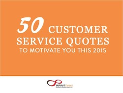 50 CUSTOMER SERVICE QUOTES TO MOTIVATE YOU THIS 2015 INFINIT Contact Endless Opportunities