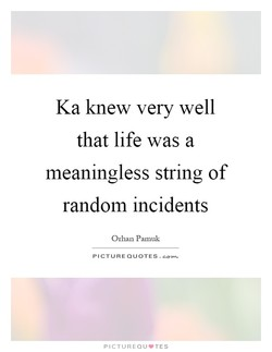 Ka knew very well 