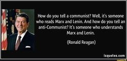 How do you tell a communist? Well, it's someone 