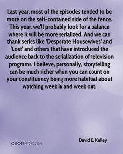 Last year, most Of the episodes tended to be 