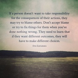 If a person doesn't want to take responsibility 