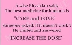 A wise Physician said, 