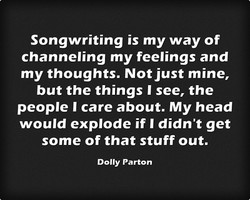 Songwriting is my way of 