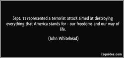 Sept. 11 represented a terrorist attack aimed at destroying 