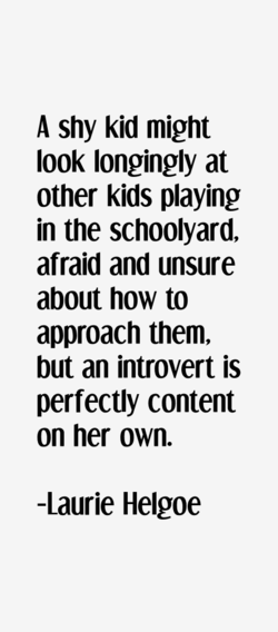 A shy kid might 