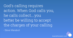God's calling requires 