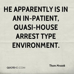 HE APPARENTLY IS IN 