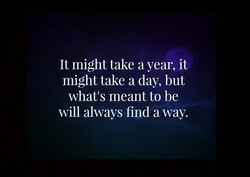 It might take a year, it 