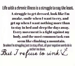 Life With a chronic illness is a struggle to say the least. 