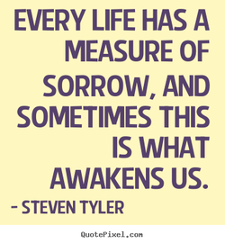 EVERY LIFE HAS A 