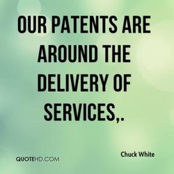 OUR PATENTS ARE 