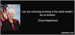I am not criticizing investing in the stock market; I 