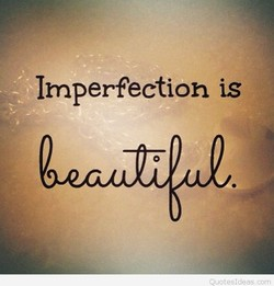 Imperfection is