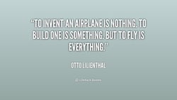 'fTO INVENT AN AIRPLANE IS • 