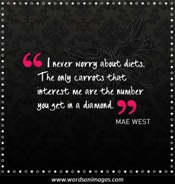 never worry abort diets. 