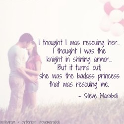 I thought I was rescuing her. 