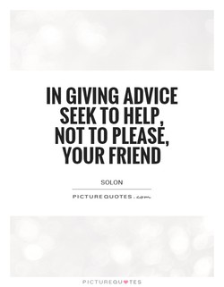 IN GIVING ADVICE 