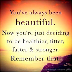 You've always been 