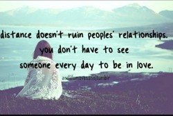 distance doesn'&uin peopled relationships... 