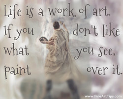 Life is a work of art. 