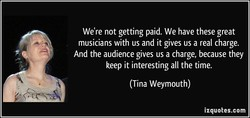 We're not getting paid. We have these great 