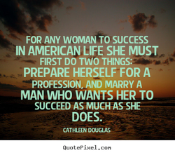 FOR ANY WOMAN TO SUCCESS 