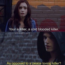 Your a killer, a cold blooded killer. 