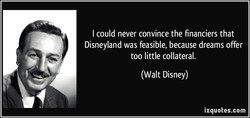 I could never convince the financiers that 
