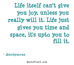 Life itself can't give 