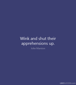Wink and shut their 