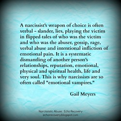 A narcissist's weapon of choice is often 