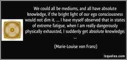 We could all be mediums, and all have absolute 