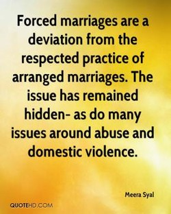 Forced marriages are a 