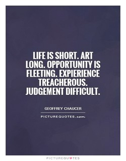 LIFE IS SHORT. ART 