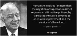 Humanism involves far more than 