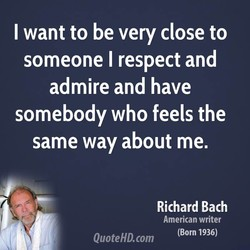 I want to be very close to 