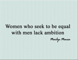 Women who seek to be equal 