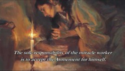 The sole responsibility of the miracle worker 