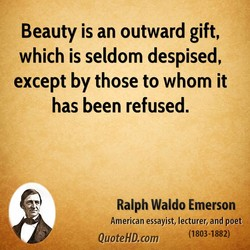 Beauty is an outward gift, 